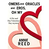 Omens and Oracles and Eros, Oh My [a Diz and Dee mystery]