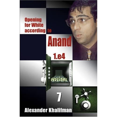 Opening for White According to Anand 1.e4, Volume 7