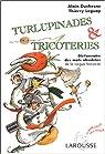 Turlupinades & tricoteries : Dictionnaire des mots obsolètes de la langue française