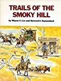 img - for Trails of the Smoky Hill book / textbook / text book