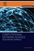 Computational Network Science: An Algorithmic Approach Front Cover