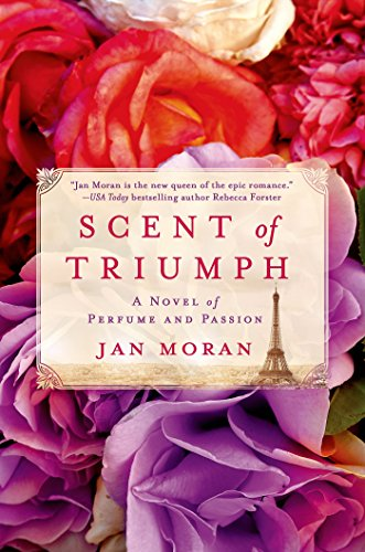 Book: Scent Of Triumph / Historical Fiction by Jan Moran