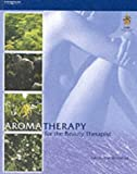 Aromatherapy for the Beauty Therapist (Hairdressing & Beauty Industry Authority) (1861526636) by Worwood, Valerie Ann