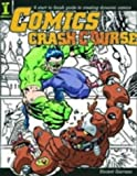 Comics Crash Course: A Start to Finish Guide to Drawing Dynamic Comics (0715318764) by Giarrano, Vince