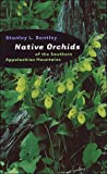 Native Orchids of the Southern Appalachian Mountains