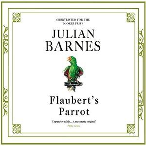 Flaubert's Parrot Audiobook