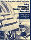 img - for Using Technology in Learner-Centered Education: Proven Strategies for Teaching and Learning book / textbook / text book