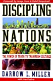 Discipling Nations: The Power of Truth to Transform Cultures (1576580156) by Darrow L. Milller