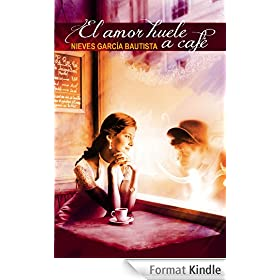 El amor huele a caf� (Spanish Edition)