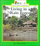 Living in a Rain Forest (Rookie Read-About Geography) (0516215558) by Fowler, Allan