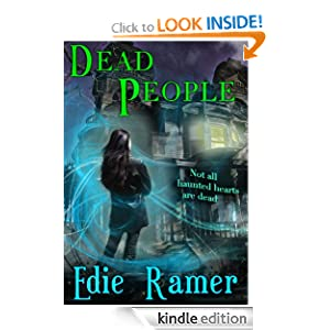 Kindle Book Bargains: Dead People (Haunted Hearts), by Edie Ramer. Publisher: Blue Walrus Books; 1 edition (November 18, 2010)