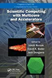 Scientific Computing with Multicore and Accelerators