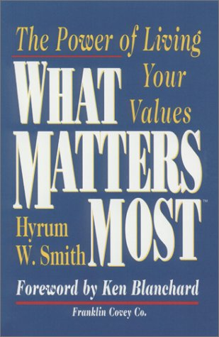 What Matters Most, Hyrum W. Smith