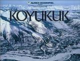 img - for Up the Koyukuk (Alaska Geographic) book / textbook / text book