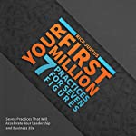 Your First Million: Seven Practices for Seven Figures | Rick Justus