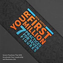 Your First Million: Seven Practices for Seven Figures (       UNABRIDGED) by Rick Justus Narrated by Rick Justus