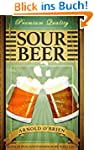 Sour Beer: Discover The Special Taste...