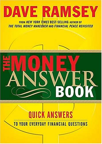 The Money Answer Book  Quick Answers to Everyday Financial Questions, Dave Ramsey