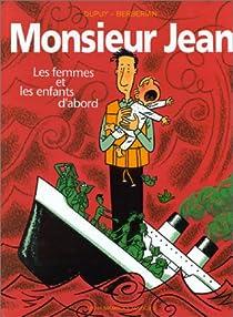 Monsieur Jean, tome 3 : Les femmes et les enfants d'abord  par Dupuy