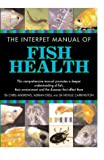 The Interpet Manual of Fish Health (1842860674) by Andrews, Chris