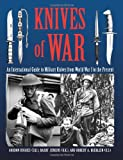 img - for Knives Of War: An International Guide to Military Knives from World War I to the Present book / textbook / text book