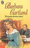 echange, troc Barbara Cartland - Princesse de mon coeur