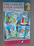 The Land of Green Ginger (Puffin Books) Noel Langley