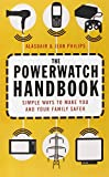 The Powerwatch Handbook: Simple Ways to Make Your Family Safer
