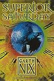 Superior Saturday (The Keys to the Kingdom) (0007175116) by Nix, Garth