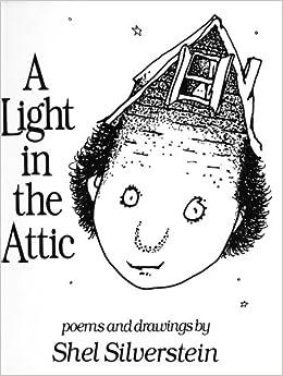 Light in the Attic: Shel Silverstein: 9780060513061: Amazon.com: Books