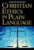 Christian Ethics in Plain Language (Plain Language Series)