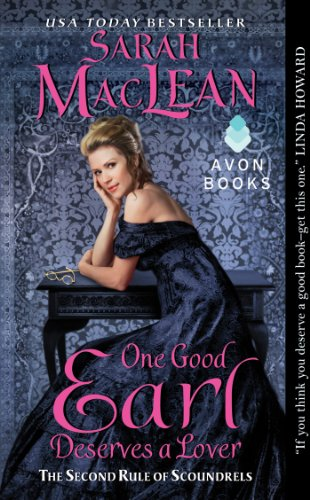 One Good Earl Deserves a Lover: The Second Rule of Scoundrels (The First Rule of Scoundrels) by Sarah MacLean