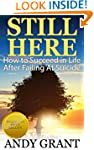 Still Here: How to Succeed in Life Af...
