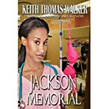 { JACKSON MEMORIAL } By Walker, Keith Thomas ( Author ) [ May - 2013 ] [ Paperback ]