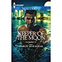 Keeper of the Moon: The Keepers: L.A., Book 2 (       UNABRIDGED) by Harley Jane Kozak Narrated by Chelsea Hatfield