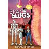 Space Slugs (Livingston Trilogy Book 1) ~ Frances Pauli