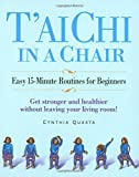 T'ai Chi in a Chair: Easy 15-Minute Routines for Beginners