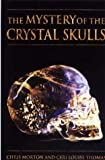 img - for The Mystery of the Crystal Skulls: A Real Life Detective Story of the Ancient World book / textbook / text book