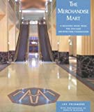 img - for The Merchandise Mart (Building Book s.) (Pomegranate Catalog) book / textbook / text book