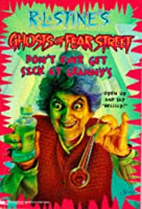 Don't Ever Get Sick at Granny's (R.L. Stine's Ghosts of Fear Street, No 16) by R.L. Stine