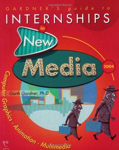 Gardner's Guide to Internships in New Media (Gardner's Guide Series)