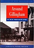 img - for Around Gillingham in Old Photographs (Britain in Old Photographs) book / textbook / text book