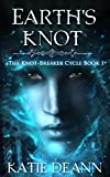 Earth's Knot: An Epic Fantasy Series involving Magic, Gods and Myths (The Knot - Breaker Cycle Book 1)