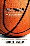 The Punch: One Night, Two Lives, and the Fight That Changed Basketball Forever (0316735639) by Feinstein, John