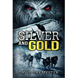 Silver and Gold ~ David Sakmyster