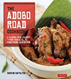 The Adobo Road Cookbook: A Filipino Food Journey—from Food Blog, to Food Truck, and Beyond
