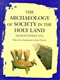 img - for The Archaeology of Society in the Holy Land book / textbook / text book