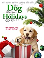 Dog Who Saved the Holidays, The [HD]