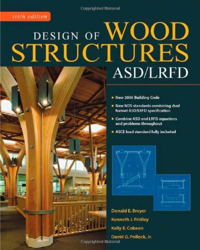 Design of Wood Structures-ASD/LRFD, Sixth Edition - McGraw-Hill Professional - IC-9047S6 - ISBN: 0071455396 - ISBN-13: 9780071455398