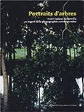 echange, troc Collectif - Portraits d'arbres : Henri Gadeau de Kerville au regard de la photographie contemporaine